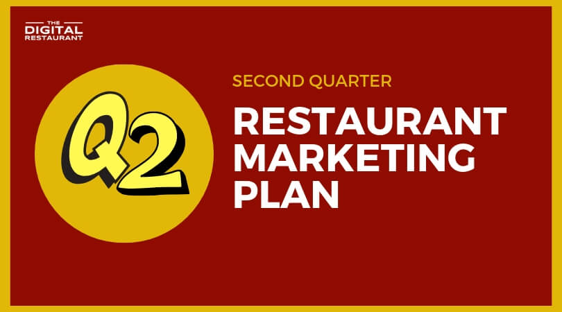 2nd Quarter Restaurant Marketing Strategy