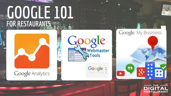 Google 101- Analytics, Search Console and Google My Business for Restaurants