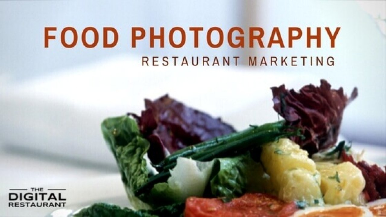 A Feast For The Eyes The Importance Of Food Photography In Restaurant Marketing