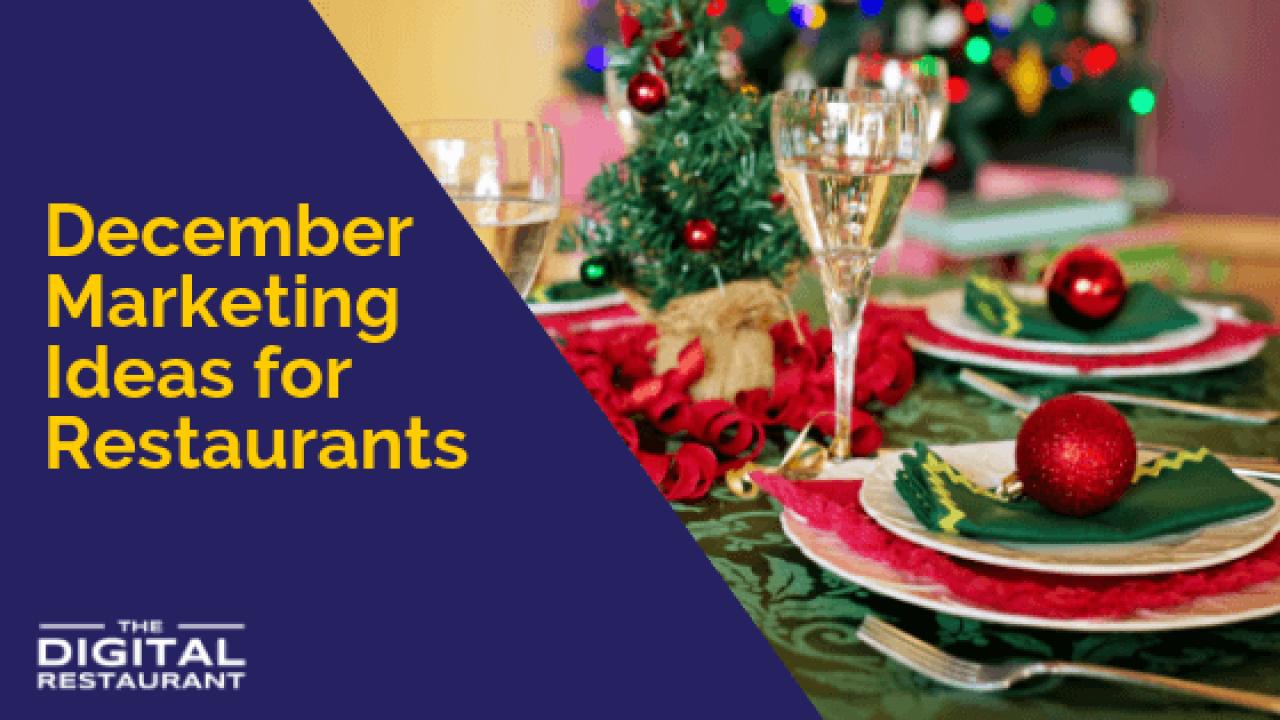 Restaurant Marketing Ideas For December The Digital Restaurant
