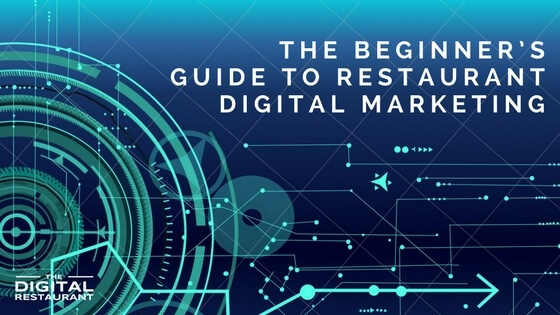 The beginner's guide to restaurant digital marketing