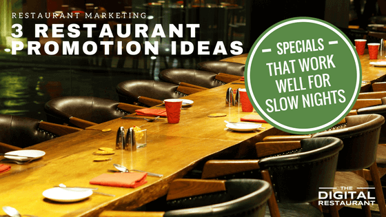 3 Restaurant Promotion Ideas That Work Well For Slow Nights