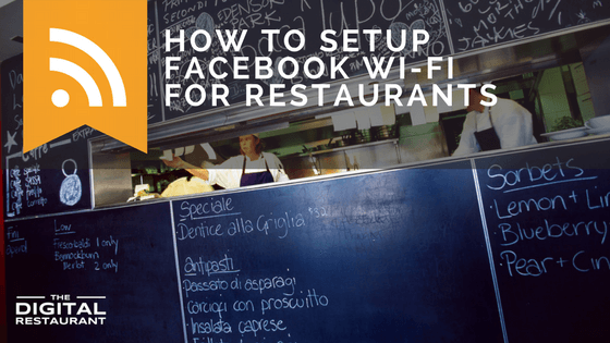 how to setup facebook wi fi for restaurants the digital restaurant