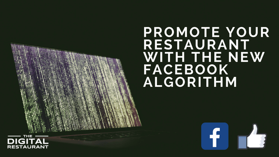 Promote Restaurant with New Facebook Algorithm