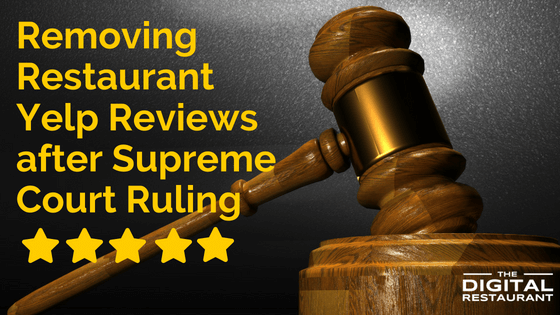 Removing Restaurant Yelp Reviews after Supreme Court Ruling