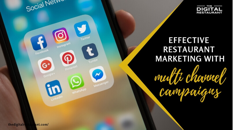 Multi-Channel Campaigns: How To Make Your Restaurant Marketing More Effective