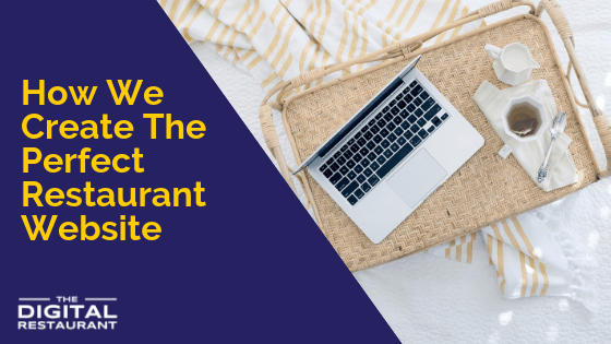 How We Create The Perfect Restaurant Website