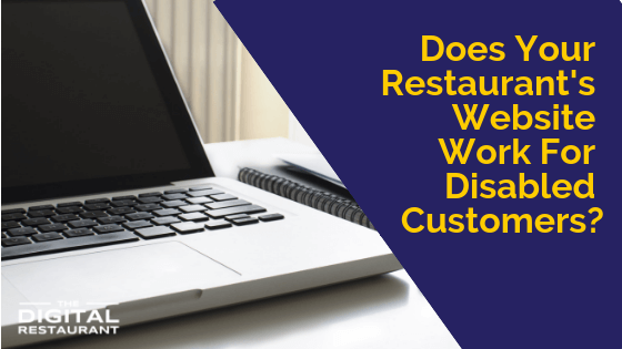 Does Your Restaurant's Website WorkDoes Your Restaurant Website Work For Disabled Customers?