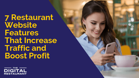 7 Restaurant Website Features That Increase Traffic and Boost Profit